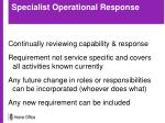 specialist operational response