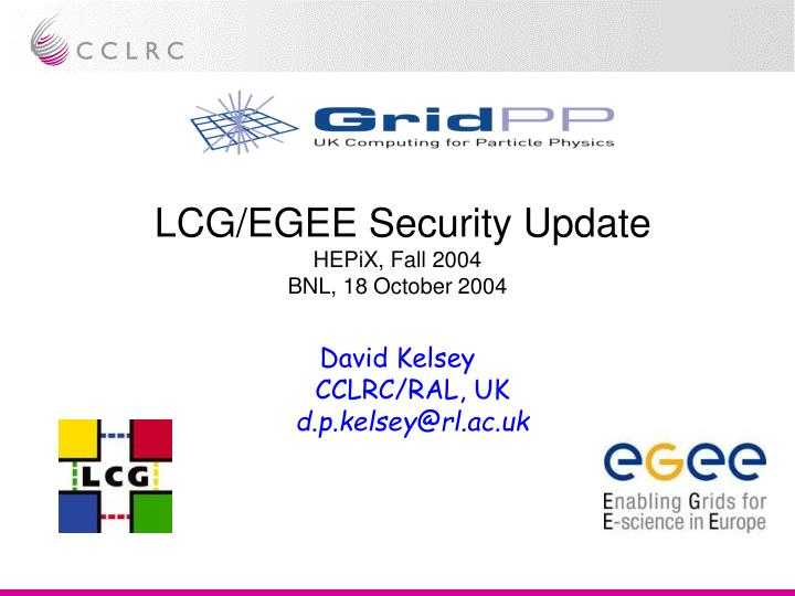 lcg egee security update hepix fall 2004 bnl 18 october 2004 n.