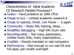 characteristics of ideal academic cs research parallel processor