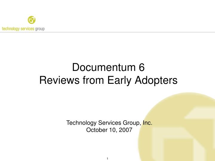 documentum 6 reviews from early adopters n.