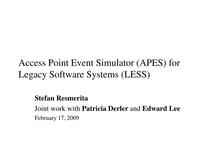 access point event simulator apes for legacy software systems less n.