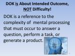 dok is about intended outcome not difficulty