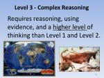 level 3 complex reasoning