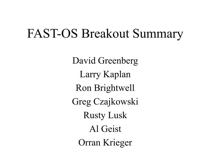 fast os breakout summary n.