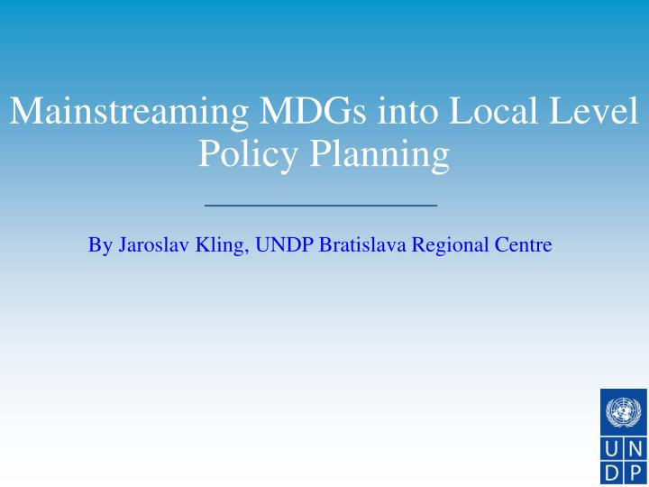 mainstreaming mdgs into local level policy planning n.