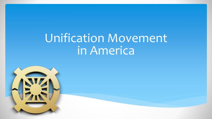 unification movement in america n.