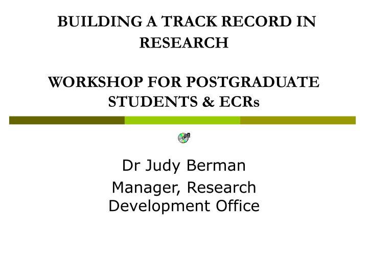 building a track record in research workshop for postgraduate students ecrs n.