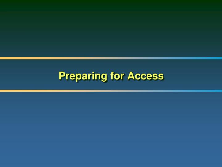 Preparing for Access