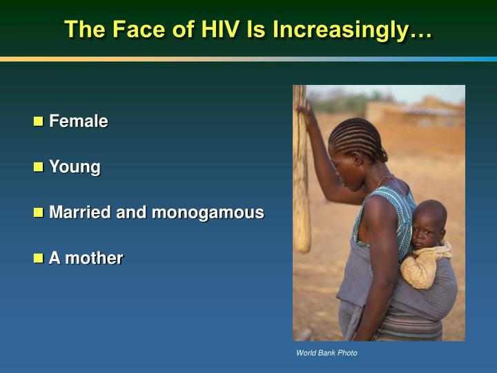 The face of hiv is increasingly