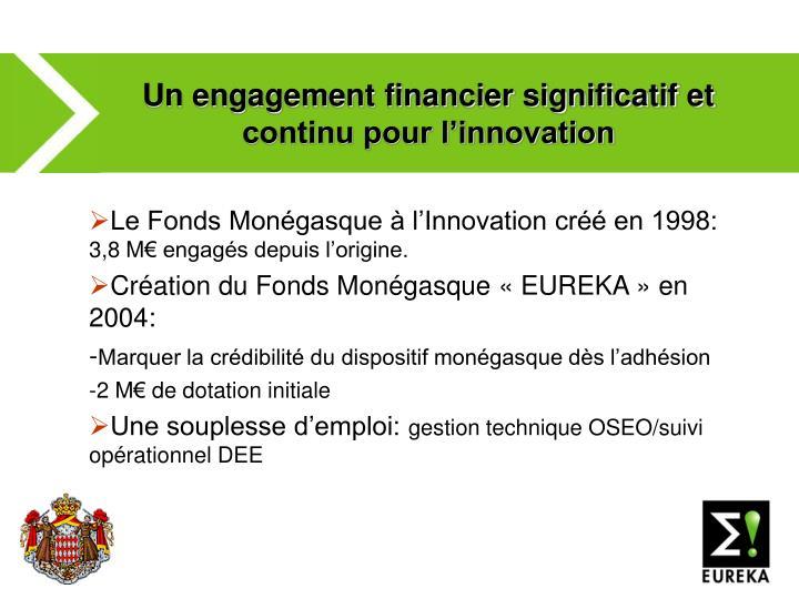 Un engagement financier significatif et continu pour l'innovation