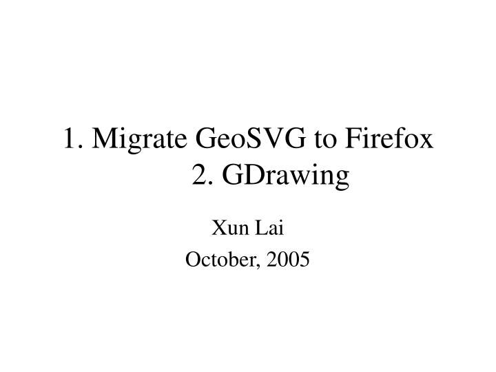 1 migrate geosvg to firefox 2 gdrawing n.