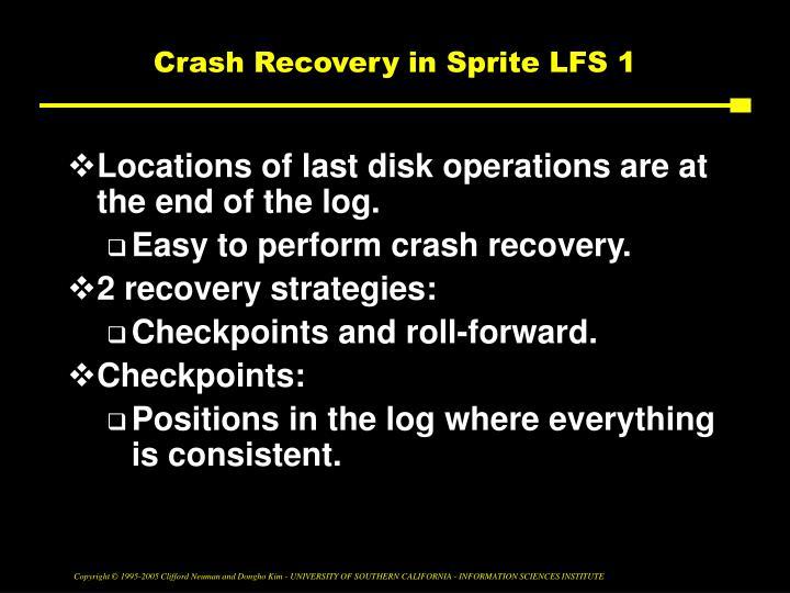 Crash Recovery in Sprite LFS 1