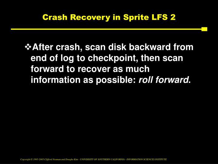 Crash Recovery in Sprite LFS 2