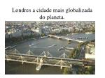 londres a cidade mais globalizada do planeta