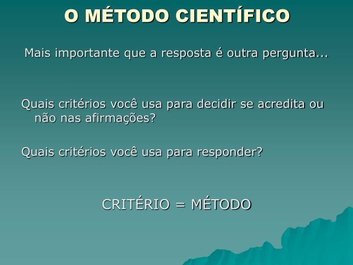 O MÉTODO CIENTÍFICO