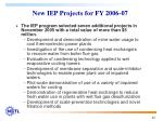 new iep projects for fy 2006 07