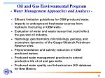 oil and gas environmental program water management approaches and analyses