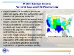water energy issues natural gas and oil production