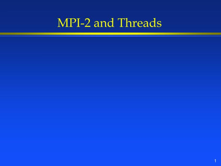 mpi 2 and threads n.