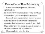 downsides of hard modularity