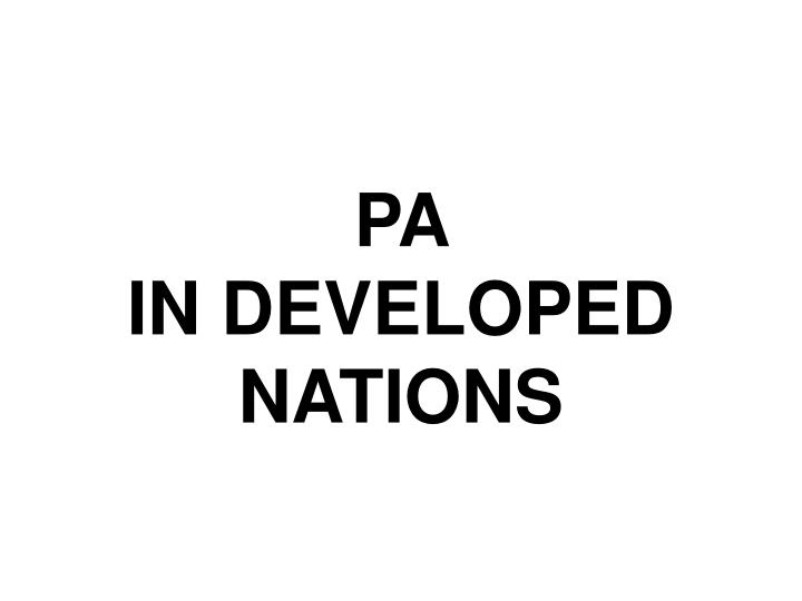 pa in developed nations n.