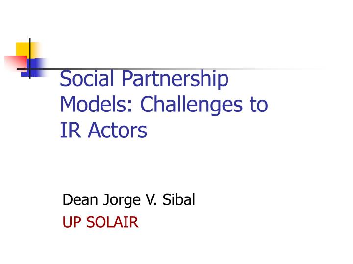 social partnership models challenges to ir actors n.