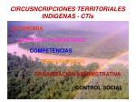 circusncripciones territoriales indigenas ctis