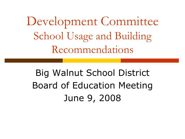 development committee school usage and building recommendations n.