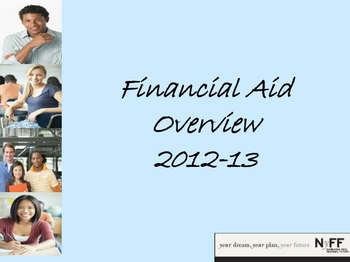 financial aid overview 2012 13 n.