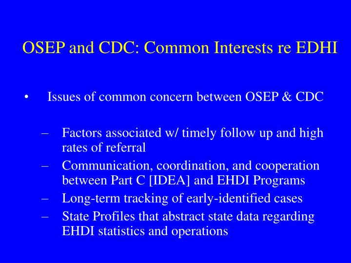 OSEP and CDC: Common Interests re EDHI
