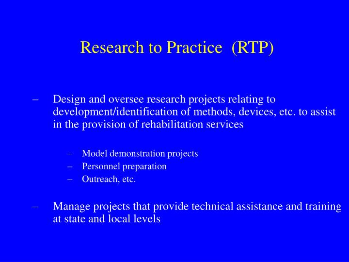 Research to Practice  (RTP)