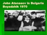 john atanasov in bulgaria boyadzhik 1970
