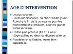 age d intervention