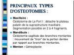 principaux types d osteotomies