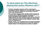 to what extent are tus effectively playing their policy influence role1