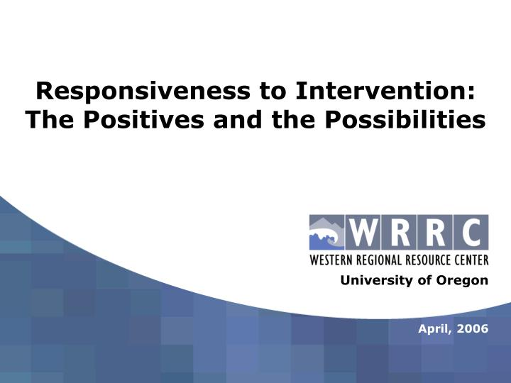 responsiveness to intervention the positives and the possibilities n.