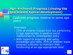 age anchored progress closing the gap toward typical development