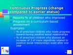 continuous progress change compared to earlier status