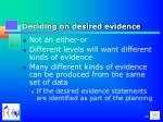 deciding on desired evidence
