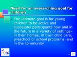 need for an overarching goal for children