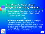 two ways to think about progress with young children