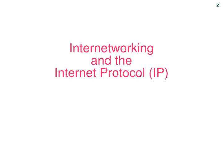 internetworking and the internet protocol ip n.