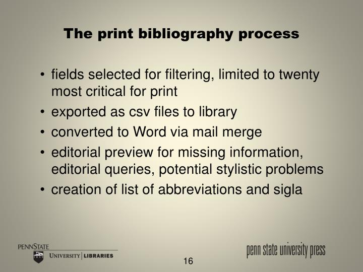 The print bibliography process