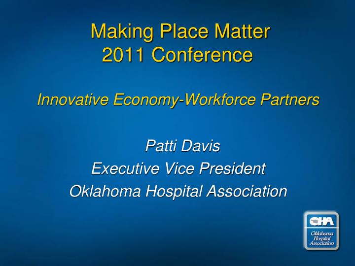 making place matter 2011 conference innovative economy workforce partners n.