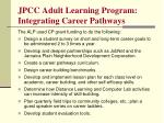 jpcc adult learning program integrating career pathways