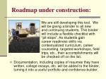 roadmap under construction