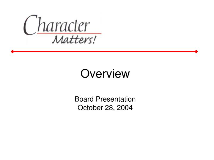 overview board presentation october 28 2004 n.