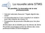 la nouvelle s rie stmg3