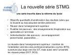 la nouvelle s rie stmg4