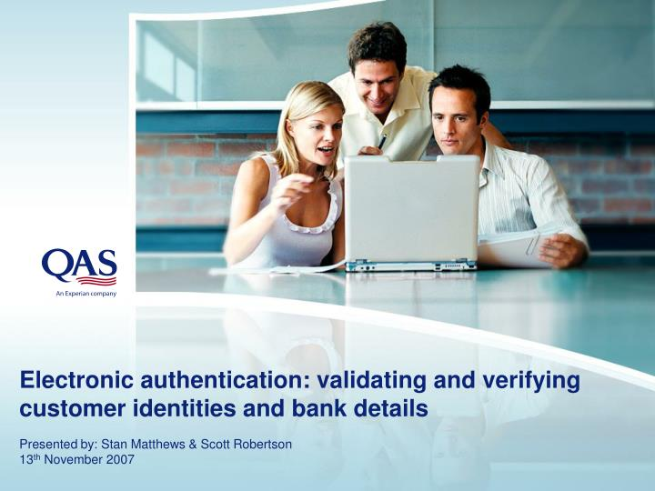electronic authentication validating and verifying customer identities and bank details n.